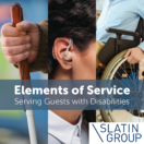 Elements of Service – Serving Guests With Disabilities