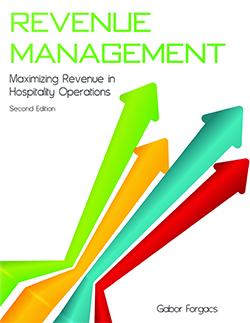Revenue Management Maximizing Revenue in Hospitality Operations, Second Edition