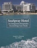 SeaSpray Hotel – An Integrated Hospitality Accounting Case Study Student Workbook
