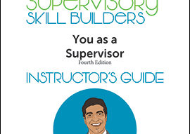 Supervisory Skill Builders Instructor Guides, Fourth Edition