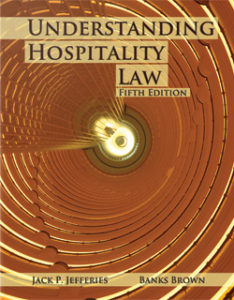 Understanding Hospitality Law, Fifth Edition