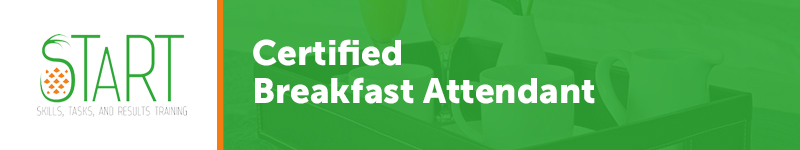 START Certified Breakfast Attendant
