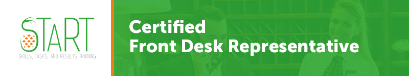 START Certified Front Desk Representative