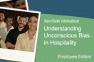 Understanding Unconscious Bias in Hospitality – Employee