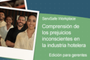 Understanding Unconscious Bias in the Hospitality Industry: Manager Online Course: Spanish