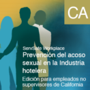 Sexual Harassment Prevention in Hospitality: Employee Online Course: California: Spanish